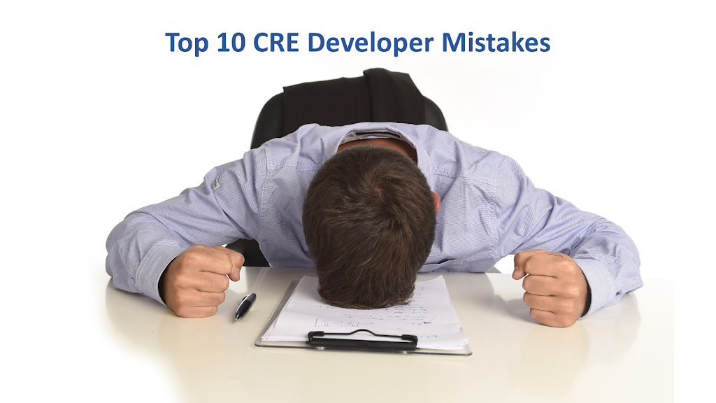 Top 10 CRE Developer Mistakes